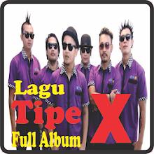 Download Lagu Tipe X Lengkap Full Album Mp3 APK latest version App