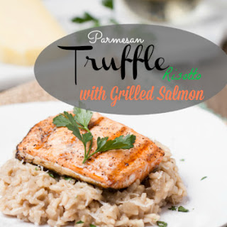 Parmesan Truffle Risotto with Grilled Salmon.
