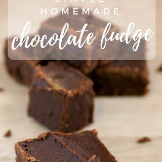 Simple Homemade Fudge Recipe