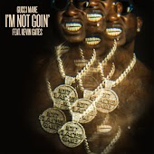 I'm Not Goin' (feat. Kevin Gates)
