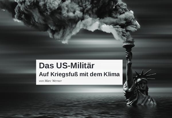 Fotomontage: Freiheitsstatue mit heftig qualmender Fackel, bis zur Brust im Ozean. «Das US-MilitärAuf Kriegsfuß mit dem Klima von Marc Werner».