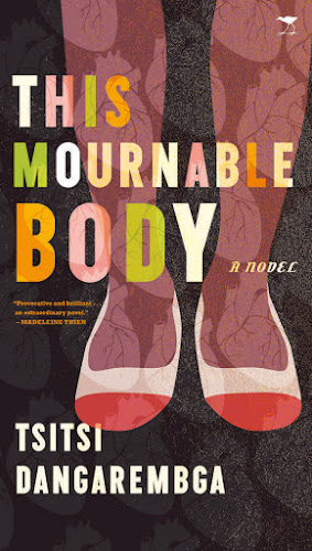 EXTRACT | Tsitsi Dangarembga's This Mournable Body