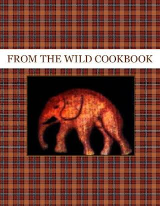 FROM THE WILD COOKBOOK