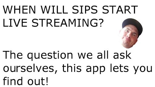 When will Sips Stream