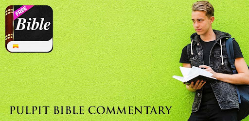 Pulpit Bible commentary - Apps on Google Play