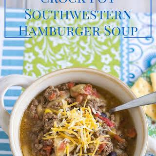 Crock Pot Southwestern Hamburger Soup.