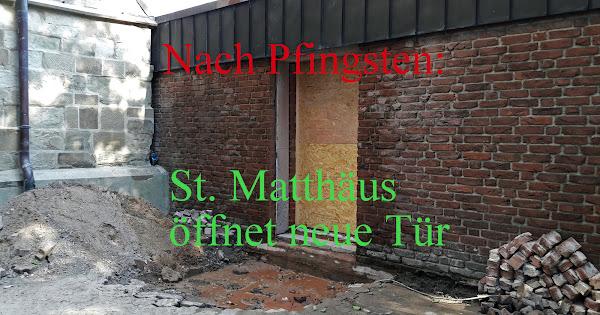 Nach Pfingsten: St. Matthäus öffnet neue Tür