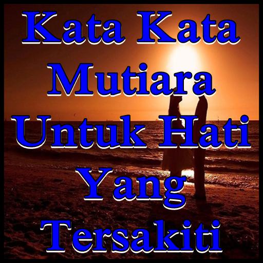 Kata Mutiara Hati Yg Terluka Quotemutiara