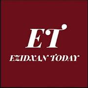 EZIDXAN TODAY