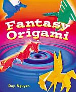 Photo: Fantasy Origami Nguyen, Duy Hardcover 96 pages Sterling Publishing 2001 ISBN 0806980079
