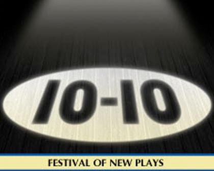 The 10-10 Festival of New Plays
