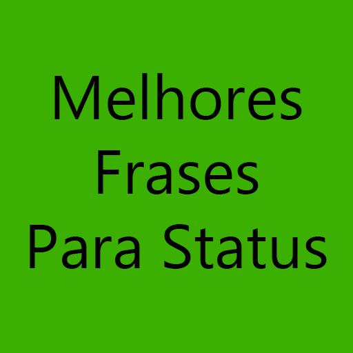 Melhores Frases Para Status