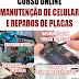 CURSOS MANUTENÇÃO CELULAR - NOTEBOOK - COMPUTADOR