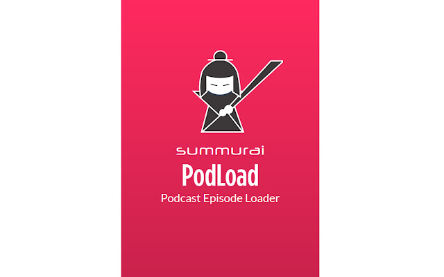 Summurai Podcast Load Extension