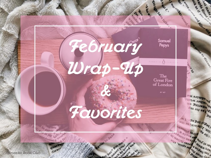 February Wrap-Up & Favorites