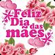 Feliz Dia das Mães Download for PC Windows 10/8/7