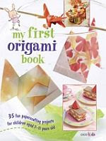 Photo: My First Origami Book Susan Akass; Mari Ono; Roshin Ono CICO 2011 paperback 128 pp 276 x 208 mm ISBN 9781907563706
