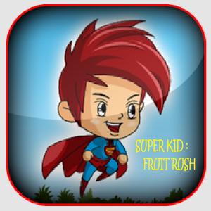 Super Kid - Fruit Rush