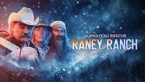 Homestead Rescue: Raney Ranch thumbnail