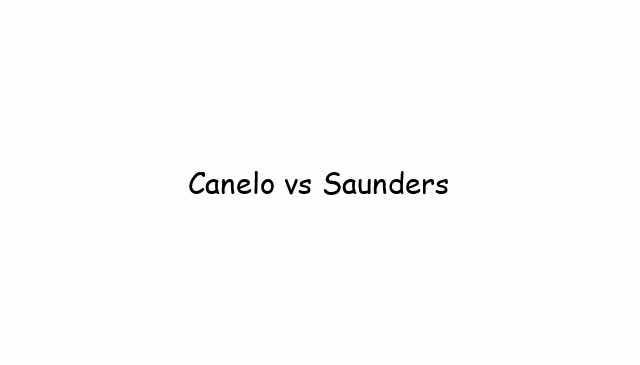 Canelo vs Saunders