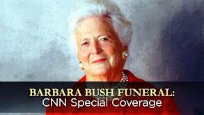 Barbara Bush Funeral: CNN Special Coverage thumbnail