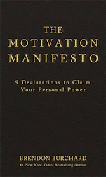 The Motivation Manifesto: 9 Declarations to Claim Your Personal Power - Brendon Burchard