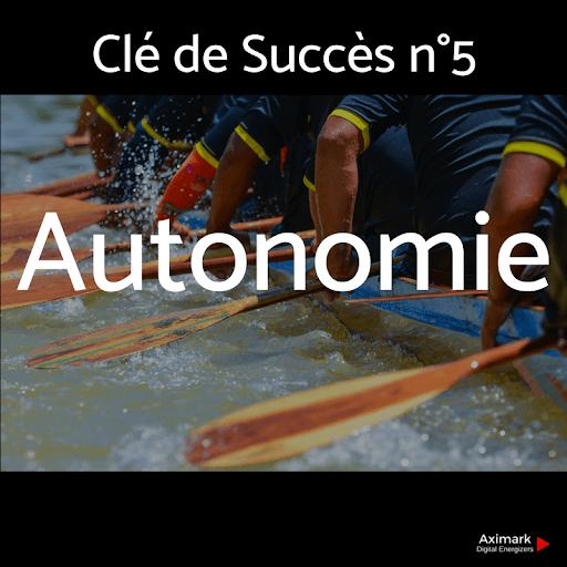 Clé de Succès n°5 -Autonomie