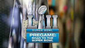 Super Bowl Pregame: Road to the Super Bowl thumbnail
