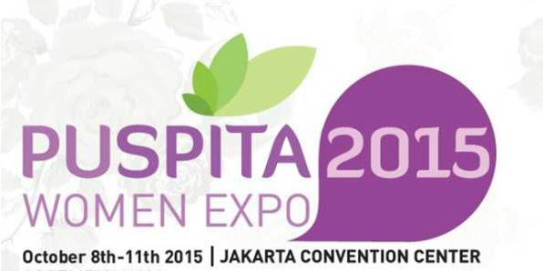 EVENT: PUSPITA 2015 - Pameran Untuk Segala Keperluan Wanita