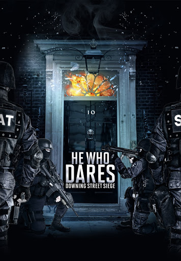He Who Dares: Downing Street Siege - Movies & TV on Google Play