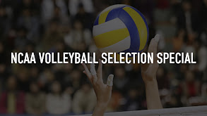 NCAA Volleyball Selection Special thumbnail