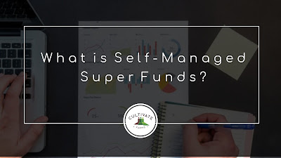 What is Self-Managed Super Funds?