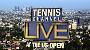 Tennis Channel Live at the US Open thumbnail