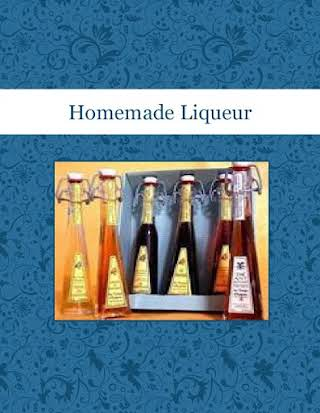 Homemade Liqueur