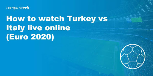 How to watch Turkey vs Italy live online (Euro 2020)
