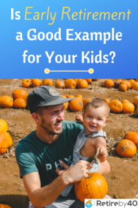 Is Early Retirement a Good Example for Your Kids? thumbnail