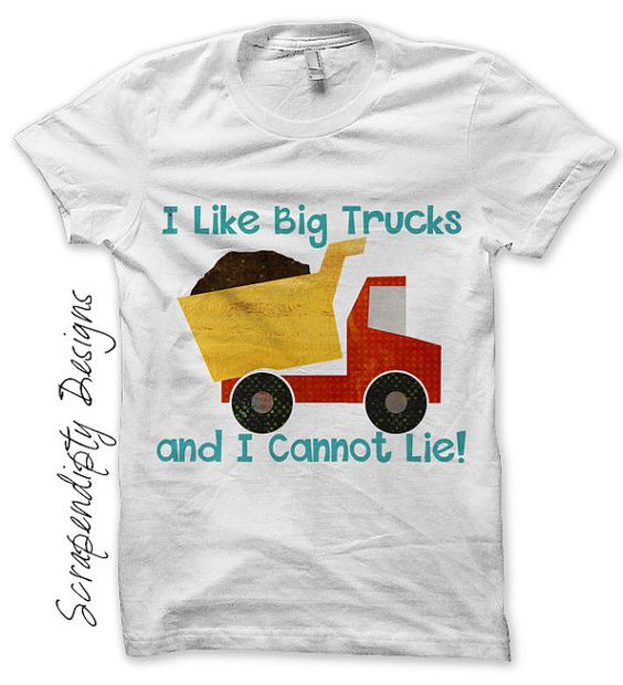 I like Big Truck and I cannot lie