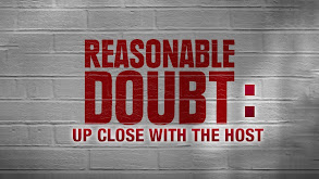 Reasonable Doubt: Up Close With the Host thumbnail