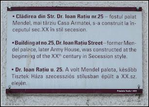 "Photo: Inscriptie - ""Cladirea din Str. Dr. Ioan Ratiu Nr.25 - fostul palat Mendel, mai tarziu Casa Armatei, s-a construit la inceputul sec. XX in stil secesion - Primaria Turda .2011""   2017.01.09"