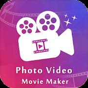Photo Video Maker 2019 : Photo Slideshow Maker