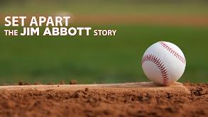 Set Apart: The Jim Abbott Story thumbnail