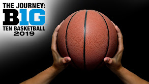 The Journey: Big Ten Basketball 2019 thumbnail