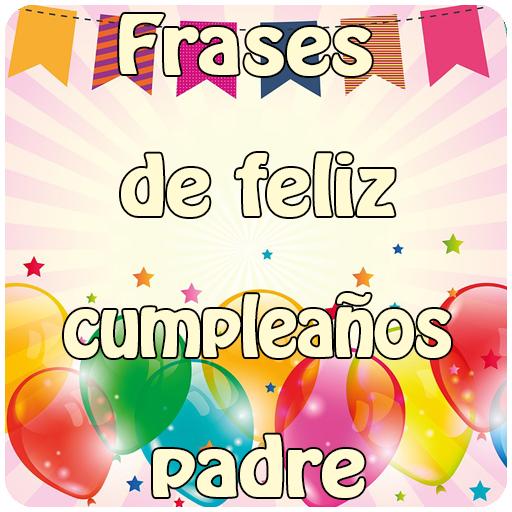 Frases Feliz Cumpleaños Papa Aplikacje W Google Play