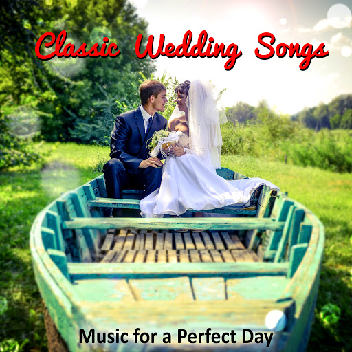 Classic Wedding Songs The Ultimate Music Collection For Ceremony Instrumental A Perfect Day