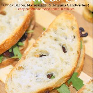 BMAs, Aka Duck Bacon, Marmalade, and Arugula Sandwiches.