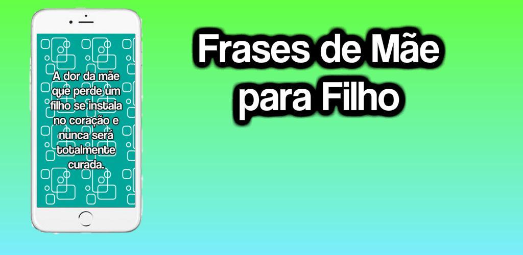 Frases De Mae Para Filho 10 Apk Download Comamorfrases
