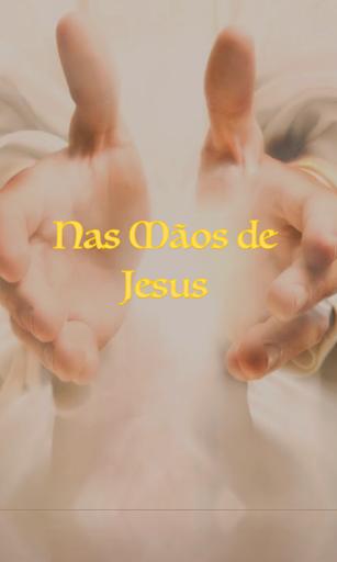 Nas Mãos de Jesus