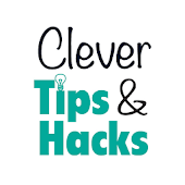 Clever tips and hacks