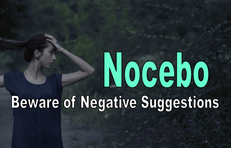 Nocebo – Beware Of Negative Thoughts And Suggestions