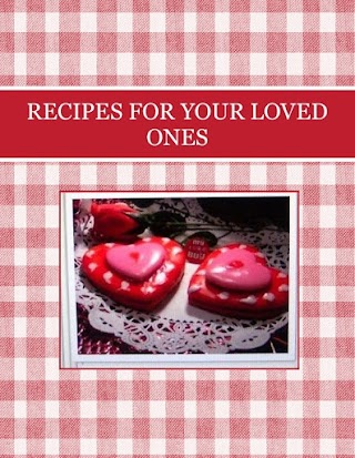 RECIPES FOR YOUR LOVED ONES
